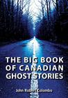 The Big Book of Canadian Ghost Stories