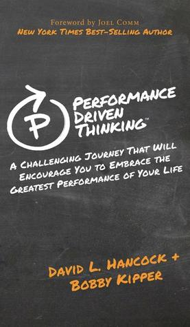 performance-driven-thinking-a-challenging-journey-that-will-encourage-you-to-embrace-the-greatest-performance-of-your-life
