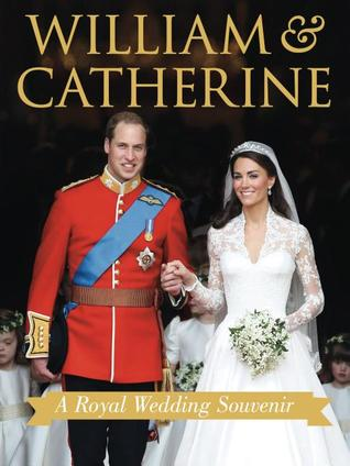 William & Catherine A Royal Wedding Souvenir