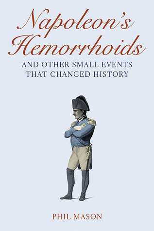 Napoleon's Hemorrhoids by Phil Mason