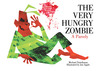 The Very Hungry Zombie by Michael Teitelbaum