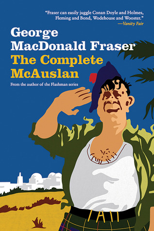 The Complete McAuslan by George MacDonald Fraser