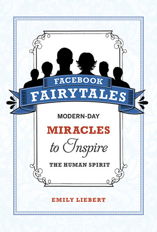 facebook-fairytales-modern-day-miracles-to-inspire-the-human-spirit