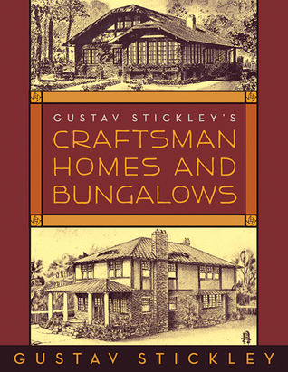 8172221 Download: Gustav Stickley's Craftsman Homes and Bungalows
