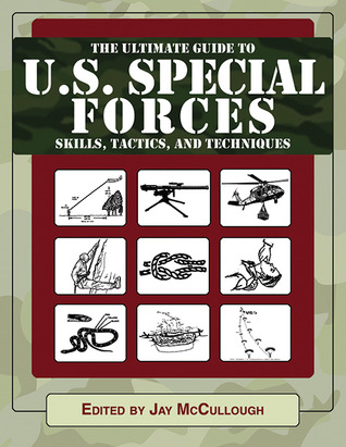 Ultimate Guide to U S  Special Forces Skills, Tactics, and