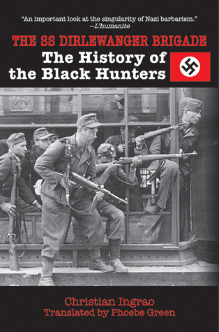 the-ss-dirlewanger-brigade-the-history-of-the-black-hunters