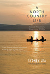 A North Country Life: Tales of Woodsmen, Waters, and Wildlife