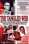 The Tangled Web: The Life and Death of Richard Cain - Chicago Cop and Mafia Hit Man