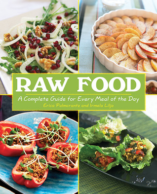 Raw food a complete guide for every meal of the day by erica 7598626 forumfinder Images