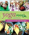 Yoga Food by Anna Gidgård