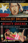 Socialist Dreams and Beauty Queens: A Couchsurfer's Memoir of Venezuela