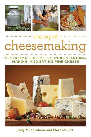 The Joy of Cheesemaking by Jody Farnham