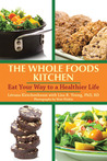 The Whole Foods Kitchen: Kosher Recipes for a Healthier Life