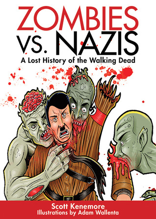 Zombies vs. Nazis by Scott Kenemore