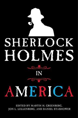 sherlock holmes in america by martin h greenberg 3558185
