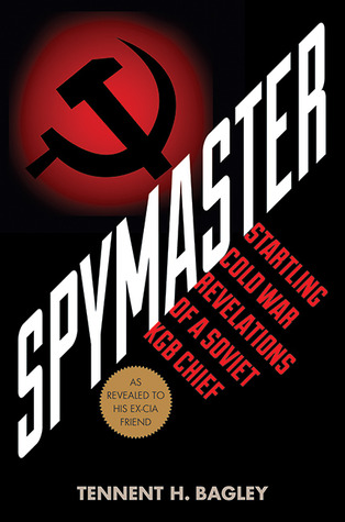 Spymaster: Startling Cold War Revelations of a Soviet KGB Chief