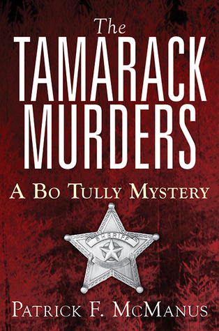 The Tamarack Murders: A Bo Tully Mystery