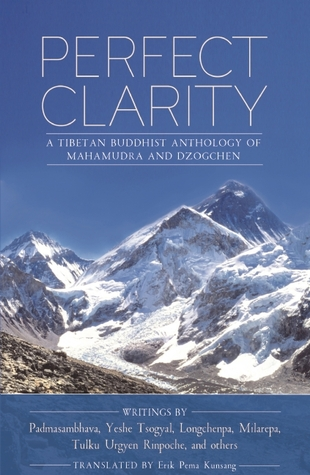 Perfect Clarity: A Tibetan Buddhist Anthology of Mahamudra and Dzogchen