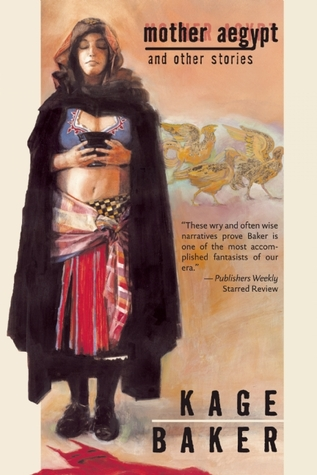 Mother Aegypt and Other Stories by Kage Baker