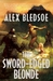 The Sword-Edged Blonde (Eddie LaCrosse, #1) by Alex Bledsoe