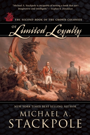 Of Limited Loyalty by Michael A. Stackpole