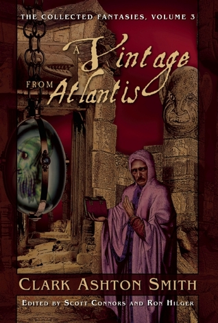 A Vintage From Atlantis by Clark Ashton Smith
