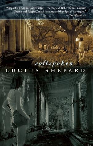 Softspoken par Lucius Shepard