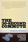 The 30-Second Commute: A Non-Fiction Comedy About Writing & Working From Home