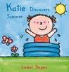 Katie Discovers Summer by Liesbet Slegers