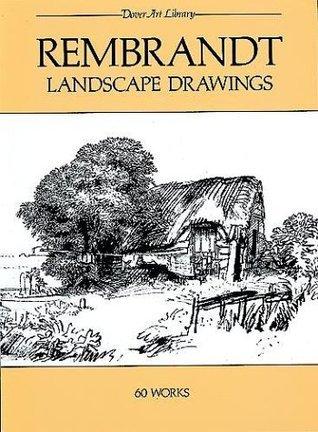 Rembrandt Landscape Drawings: 60 Works
