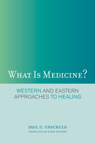 What Is Medicine?: Western and Eastern Approaches to Healing