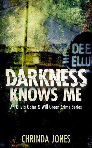 Darkness Knows Me (an Olivia Gates and Will Green crime series Book 1)