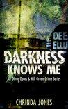 Darkness Knows Me by Chrinda Jones