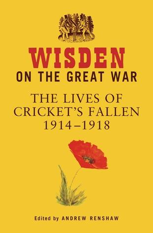 wisden-on-the-great-war-the-lives-of-cricket-s-fallen-1914-1918
