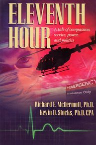 Eleventh Hour : A Tale of Compassion, Service, Power, and Politics