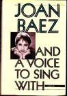 And a Voice to Sing With by Joan Baez