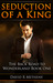 Seduction of a King by David R. Metheny
