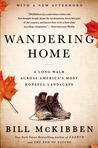 Wandering Home: A Long Walk Across America's Most Hopeful Landscape