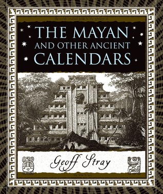 The Mayan and Other Ancient Calendars