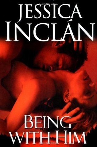 Being with Him by Jessica Barksdale Inclan