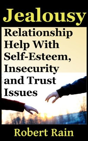 In How A Handle To Relationship Insecurity And Jealousy