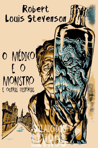 O Médico e o Monstro e outras histórias de terror