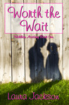 Worth the Wait by Laura  Jackson