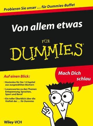 Von allem etwas für Dummies - Auszuge aus 14 ebooks fur Dummies