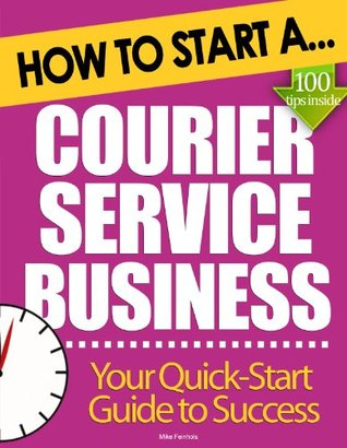 How to Start a Courier Service Business: Essential Start Up Tips to Boost Your Courier Service Business Success