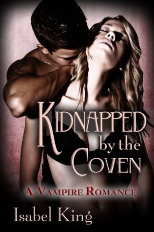 Kidnapped By The Coven: A Vampire Romance