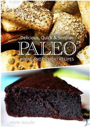Paleo Bread and Dessert - Delicious, Quick & Simple Recipes