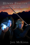 Human Frailties, Human Strengths (Guardians of the Leythe, #1)