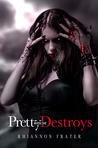 Pretty When She Destroys by Rhiannon Frater