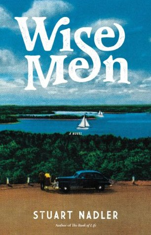 Wise Men: A Novel